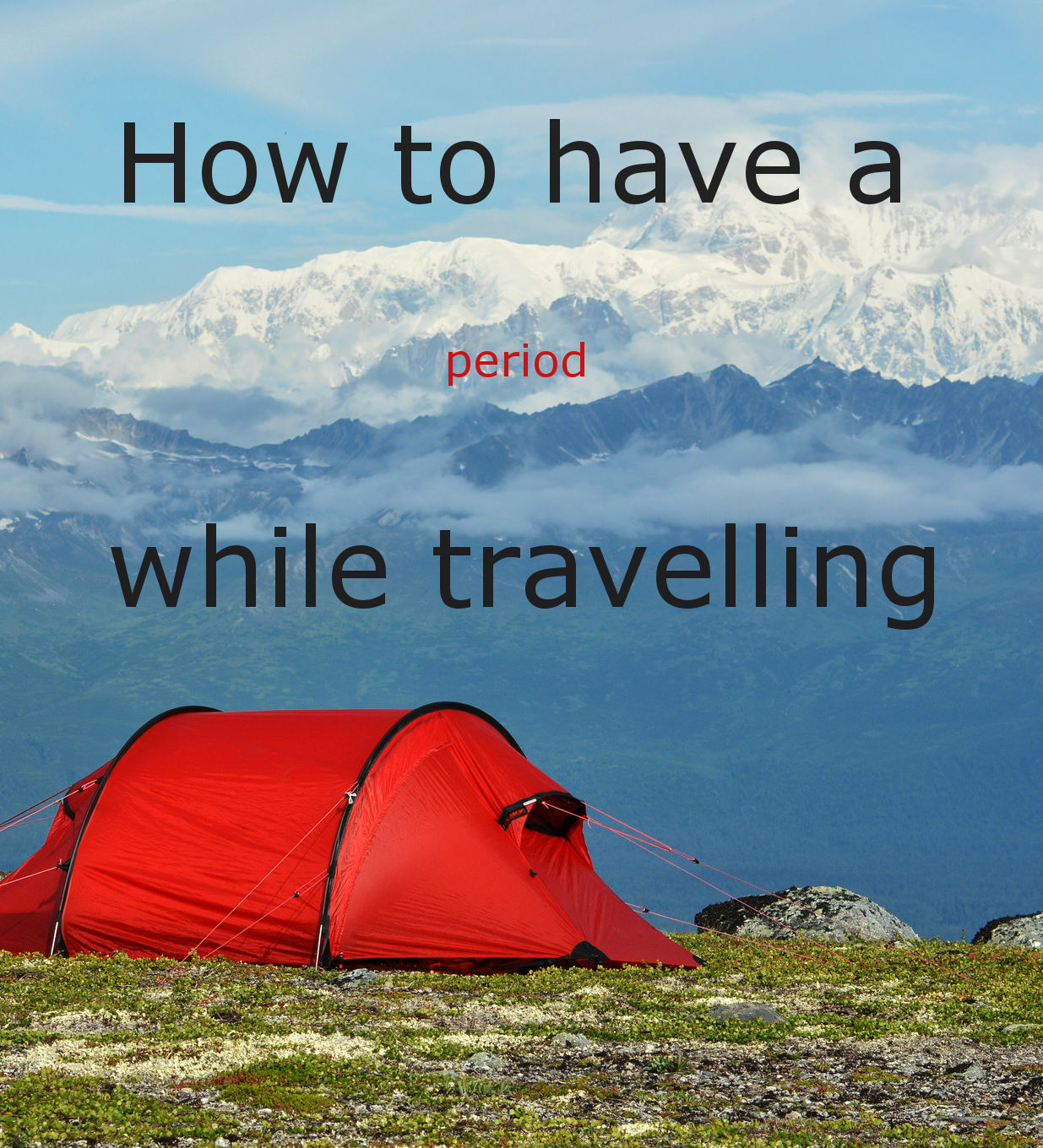 How to have a period while travelling