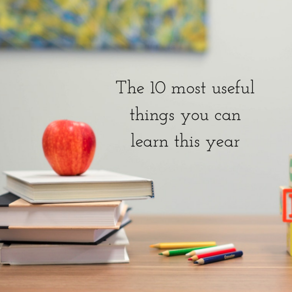 The 10 most useful things you can learn thi syear