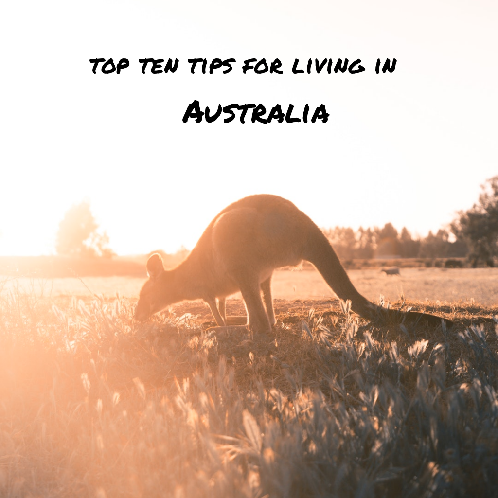 Top ten tips for living in Australia