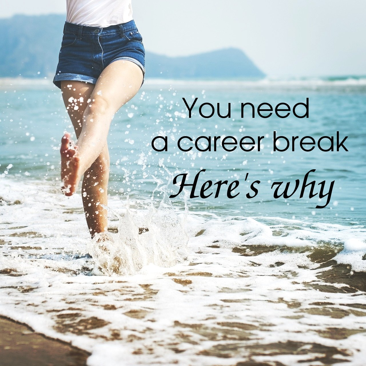 You need a career break - here's why